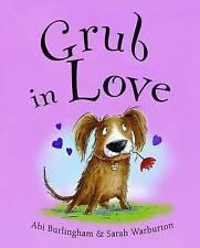 Grub in Love by Abigail Burlingham (Paperback, 2011)