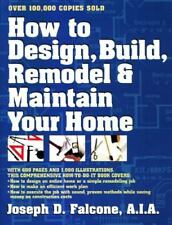 How to Design, Build, Remodel and Maintain Your Home (Paperback or Softback)