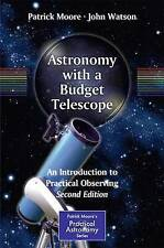 Astronomy with a Budget Telescope: An Introduction to Practical Observing by...