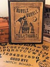 Halloween OOAK Witch Bubble Bubble Toil & Trouble Hardwood Vintage Style Sign