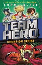 Team Hero: Escorpion STRIKE by Adam Blade