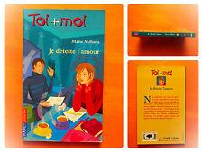 Toi + moi  N° 31. Je déteste l'amour. Marie Mélisou -Pocket Junior J 1306