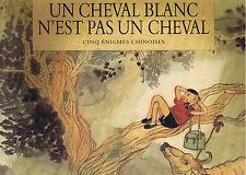 Un Cheval blanc n'est pas un cheval Chen JIANG HONG Ecole d Loisirs album Souple