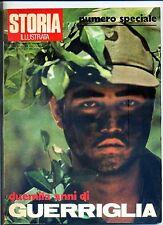 STORIA ILLUSTRATA#NOVEMBRE 1972 N.180#NUMERO SPECIALE LA GUERRIGLIA#Mondadori