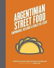 Argentinian Street Food : Empanadas, Helados and Dulce de Leche by Enrique...