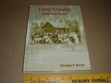 Levy County Florida family town history Inglis Chiefland Bronson FL signed book