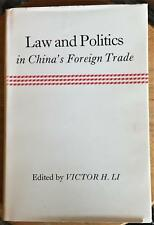 Victor H. Li / LAW AND POLITICS IN CHINA'S FOREIGN TRADE First Edition 1977