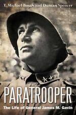 Paratrooper: The Life of General James M. Gavin, , Spencer, Duncan, Booth, T. Mi