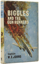 Captain W E JOHNS / Biggles and the Gun Runners First Edition