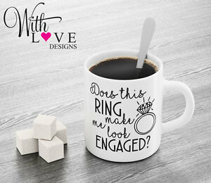RING MAKE ME LOOK ENGAGED QUOTE COFFEE MUG TEA CUP BIRTHDAY ENGAGEMENT GIFT