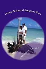 Poemas Al Amor de Imagenes Vivas by Gregorio Sicard (2013, Paperback, Large...