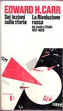 SEI LEZIONI SULLA STORIA  LA RIVOLUZIONE RUSSA DA LENIN A STALIN 1917-1929 -Carr
