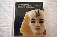 Buch Tutanchamun Das Goldene Jenseits Grabschätze aus dem Tal der Könige