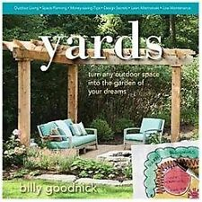 Yards: Turn Any Outdoor Space Into the Garden of Your Dreams (Hardback or Cased