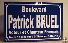 PLAQUE de Rue  place Patrick BRUEL  joueur de poker  / chanteur