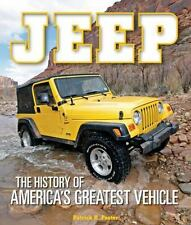Jeep : The History of America's Greatest Vehicle by Patrick R. Foster (2014,...