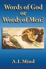 Words of God or Words of Men? by A. I. Mind (2013, Paperback)