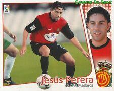 JESUS PERERA ESPANA RCD.MALLORCA CROMO STICKER LIGA ESTE 2005 PANINI