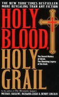Holy Blood, Holy Grail: The Secret History of Christ & The Shocking Legacy of th
