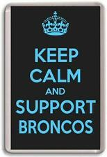 KEEP CALM AND SUPPORT BRONCOS, LONDON BRONCOS RUGBY LEAGUE TEAM Fridge Magnet