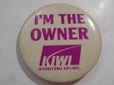 PIN'S BADGE BROCHE KIWI INTERNATIONAL AIR LINES I'M THE OWNER