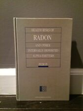 Health Risks of Radon and Other Internally Deposited Alpha-Emitters : BEIR IV...