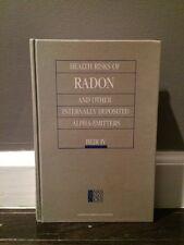 Health Risks of Radon and Other Internally Deposited Alpha-Emitters : BEIR IV...