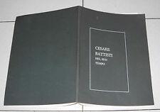 CESARE BATTISTI NEL SUO TEMPO Testimonianze e documenti - Catalogo 1976 Trento