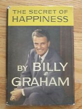 THE SECRETS OF HAPPINESS by BILLY GRAHAM 1955 Book Club Edition