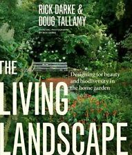 The Living Landscape: Designing for Beauty and Biodiversity in the Home Garden,