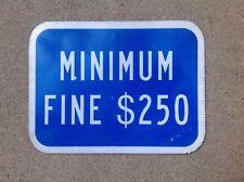 HANDICAPPED / DISABLED - MINIMUM FINE $250 - ALUMINUM SIGN