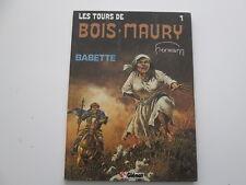 TOURS DE BOIS MAURY T1 EO1984 ETAT BE BABETTE EDITION ORIGINALE