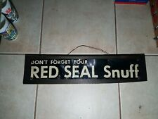 Vintage Red Seal Snuff Tobacco Chew Tin Tacker Door Push Metal Sign 21X4 Pipe
