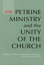 Petrine Ministry and the Unity of the Church: Toward a Patient and Fraternal Dia