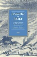 Harvest of Grief: Grasshopper Plagues and Public Assistance in Minnesota, 1873-7