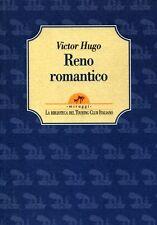 HUGO Victor, Reno romantico. Touring Club Italiano, 1998