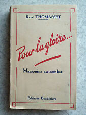 pour la gloire ... notes de guerre 1939-40 Marsouins au combat - René Thomasset