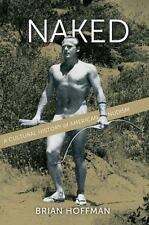 Naked: A Cultural History of American Nudism-ExLibrary
