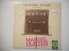MARSEL HURTEN : LA CHAISE D'EGLISE / LA SOUPA ♦ 45 TOURS PORT GRATUIT ♦