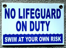 """NO LIFEGUARD ON DUTY Swim at Your Own  Risk  8"""" x12"""" Coroplast Sign  b"""