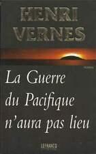 HENRI VERNES . LA GUERRE DU PACIFIQUE N'AURA PAS LIEU . LEFRANCQ . 1997 .