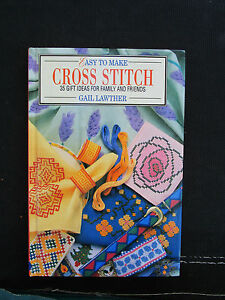 Easy To Make CROSS STITCH, 35 Gift Ideas, Gail Lawther, Charts, Photos, Tips