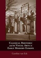 Classical Rhetoric and the Visual Arts in Early Modern Europe by Caroline Van...
