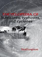 Encyclopedia of Hurricanes, Typhoons, and Cyclones (David Longshore)