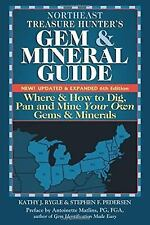 Northeast Treasure Hunter's Gem and Mineral Guides to the USA : Where and How...