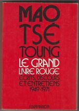 Mao Tsé Toung Le grand livre rouge Ecrits, discours et entretiens 1949-1971