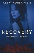 Recovery by Weis, Alexandrea , Paperback