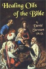 Healing Oils of the Bible by David Stewart Ph.D., D.N.M. (2016, 13th Printing)