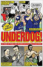 Underdog: Fifty Years of Trials and Triumphs with Football's Also-Rans, New, Tim