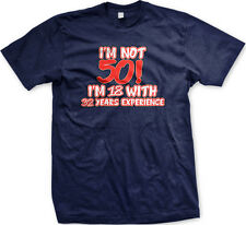 I'm Not 50 I'm 18 with 32 Years Experience Birthday Joke Fifty Old Men's T-Shirt